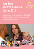 Sure Start Children's Centres Census 2012